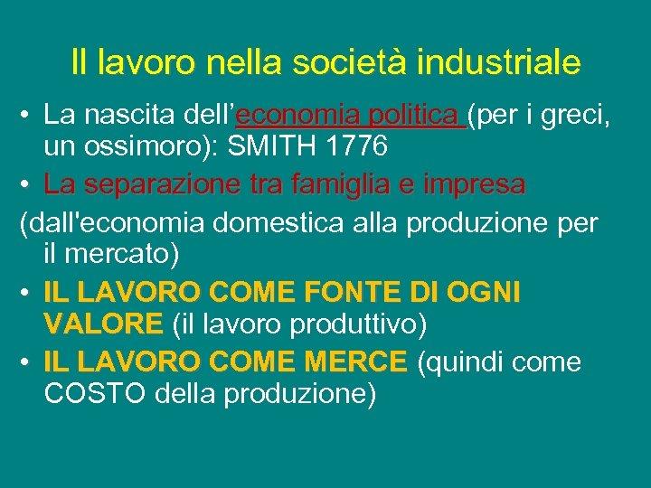Il lavoro nella società industriale • La nascita dell'economia politica (per i greci, un