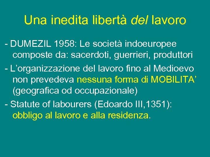 Una inedita libertà del lavoro - DUMEZIL 1958: Le società indoeuropee composte da: sacerdoti,
