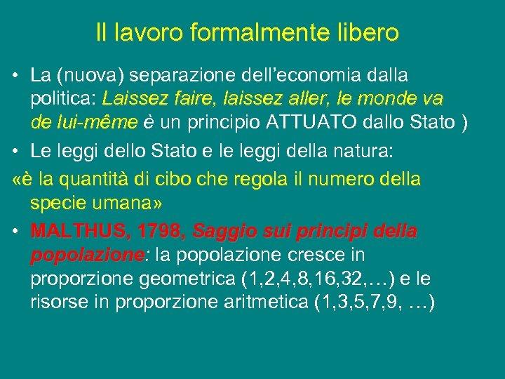 Il lavoro formalmente libero • La (nuova) separazione dell'economia dalla politica: Laissez faire, laissez