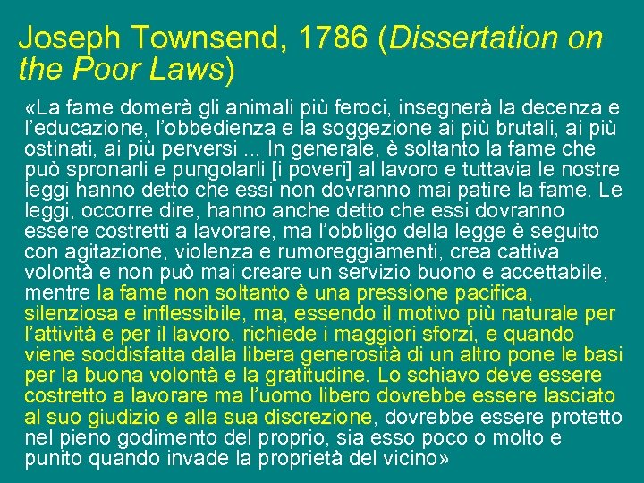 Joseph Townsend, 1786 (Dissertation on the Poor Laws) «La fame domerà gli animali più