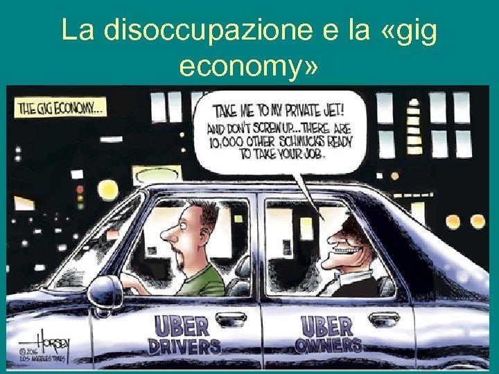 La disoccupazione e la «gig economy»