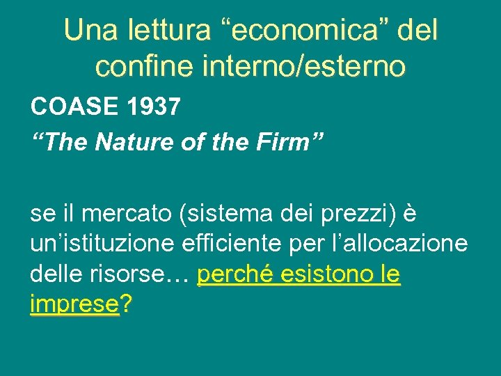 "Una lettura ""economica"" del confine interno/esterno COASE 1937 ""The Nature of the Firm"" se"