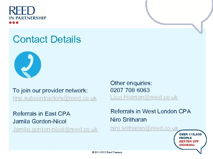 Contact Details To join our provider network: rinp. subcontractors@reed. co. uk Other enquiries: 0207