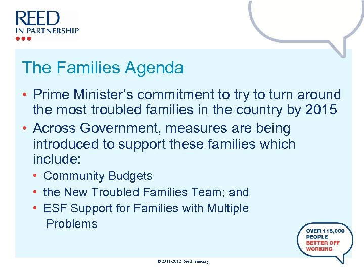 The Families Agenda • Prime Minister's commitment to try to turn around the most