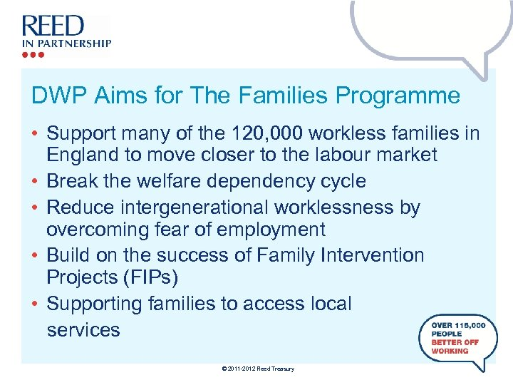 DWP Aims for The Families Programme • Support many of the 120, 000 workless