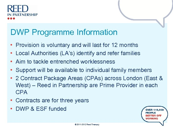 DWP Programme Information • • • Provision is voluntary and will last for 12