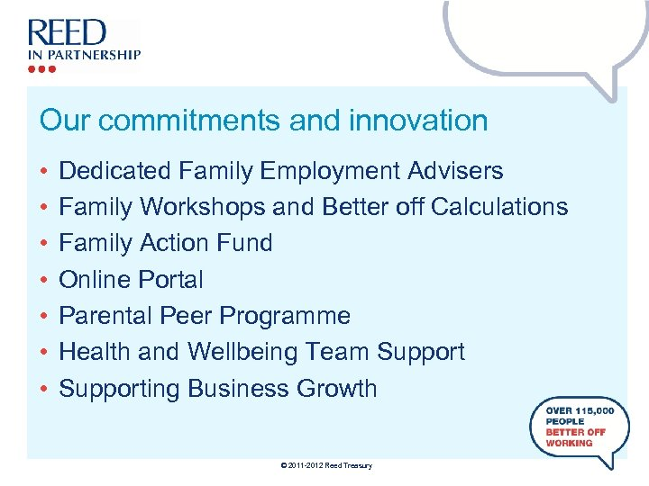 Our commitments and innovation • • Dedicated Family Employment Advisers Family Workshops and Better