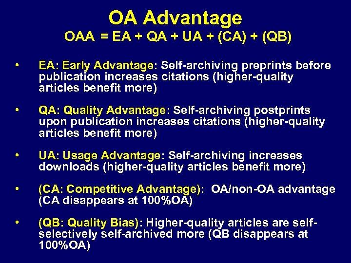 OA Advantage OAA = EA + QA + UA + (CA) + (QB) •