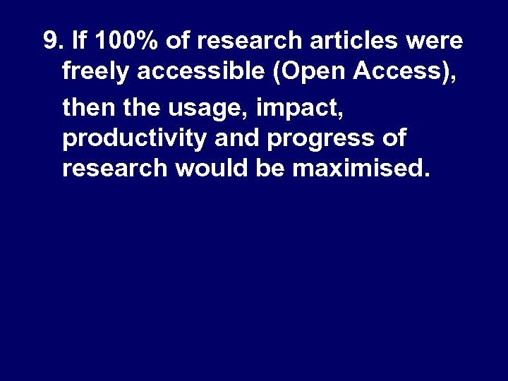 9. If 100% of research articles were freely accessible (Open Access), then the usage,