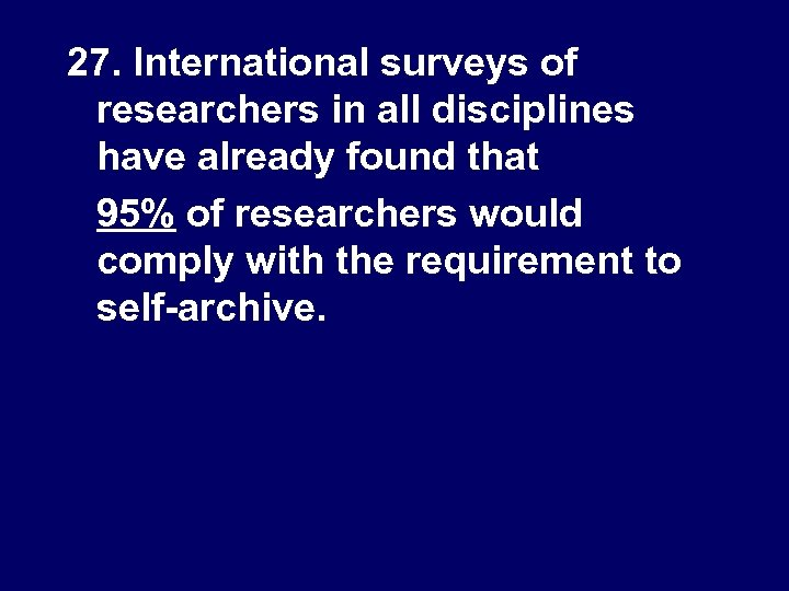 27. International surveys of researchers in all disciplines have already found that 95% of