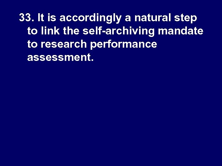 33. It is accordingly a natural step to link the self-archiving mandate to research