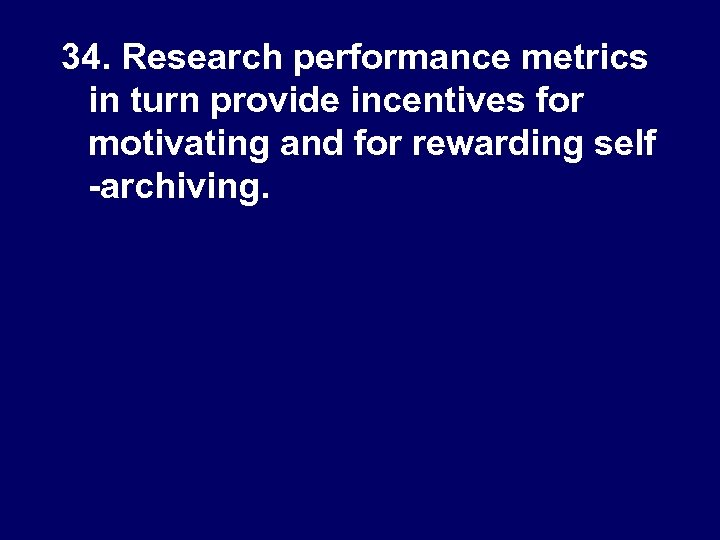 34. Research performance metrics in turn provide incentives for motivating and for rewarding self