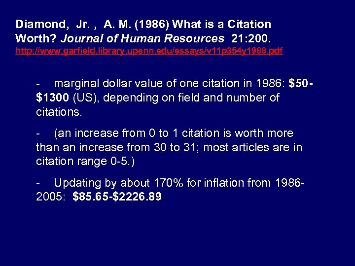 Diamond, Jr. , A. M. (1986) What is a Citation Worth? Journal of Human