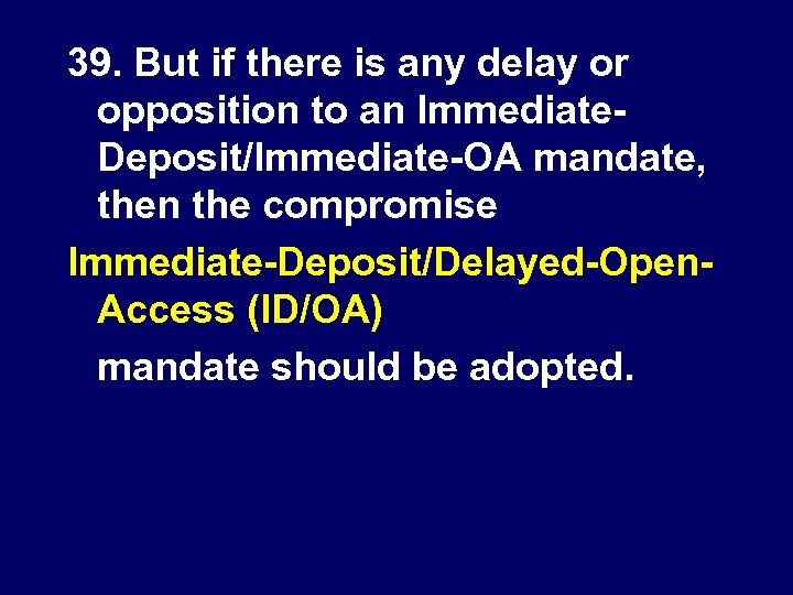 39. But if there is any delay or opposition to an Immediate. Deposit/Immediate-OA mandate,