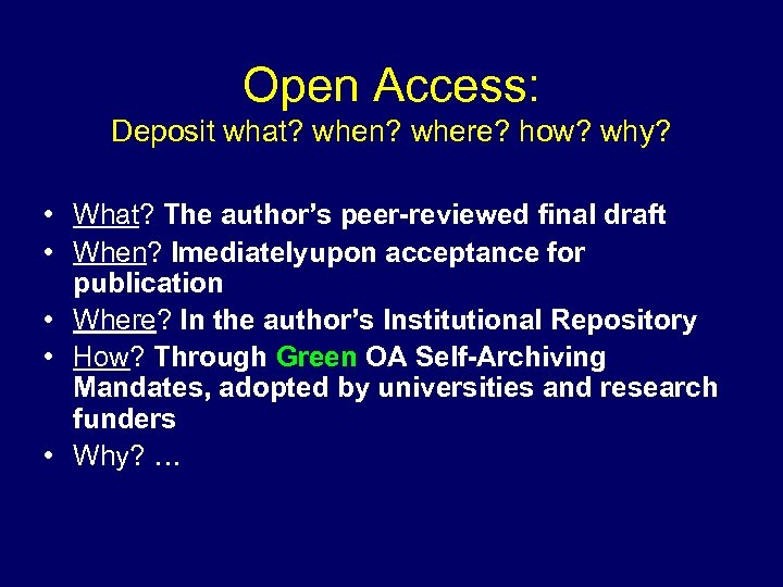 Open Access: Deposit what? when? where? how? why? • What? The author's peer-reviewed final