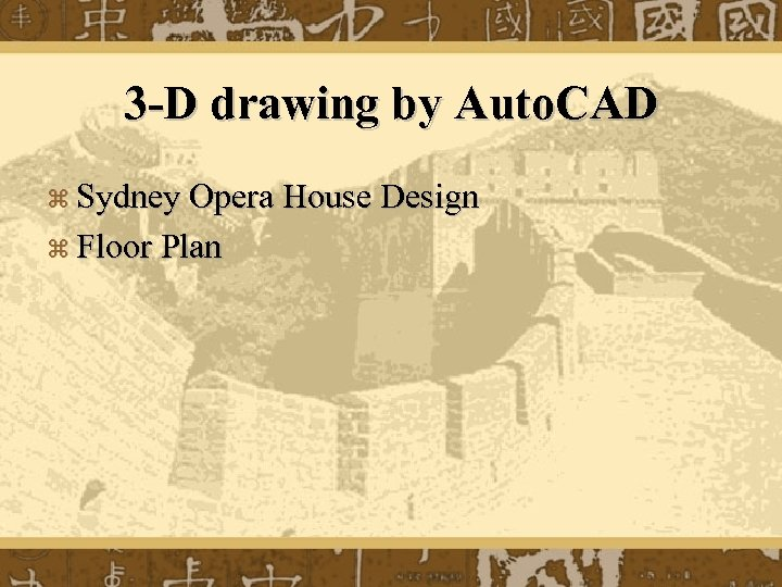 3 -D drawing by Auto. CAD z Sydney Opera House Design z Floor Plan
