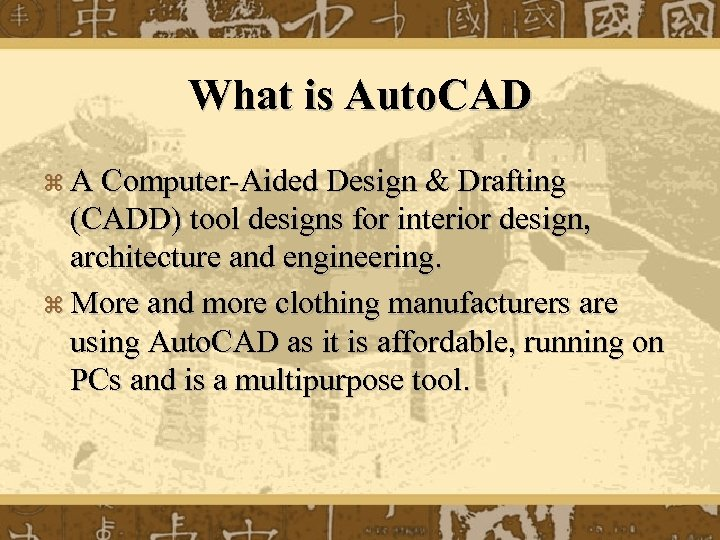 What is Auto. CAD z A Computer-Aided Design & Drafting (CADD) tool designs for