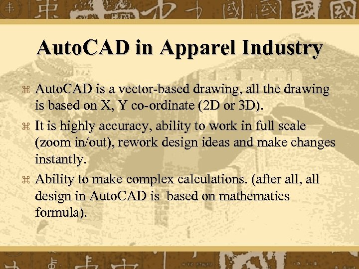 Auto. CAD in Apparel Industry Auto. CAD is a vector-based drawing, all the drawing