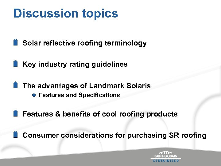 Discussion topics Solar reflective roofing terminology Key industry rating guidelines The advantages of Landmark