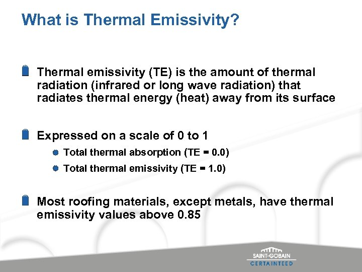 What is Thermal Emissivity? Thermal emissivity (TE) is the amount of thermal radiation (infrared