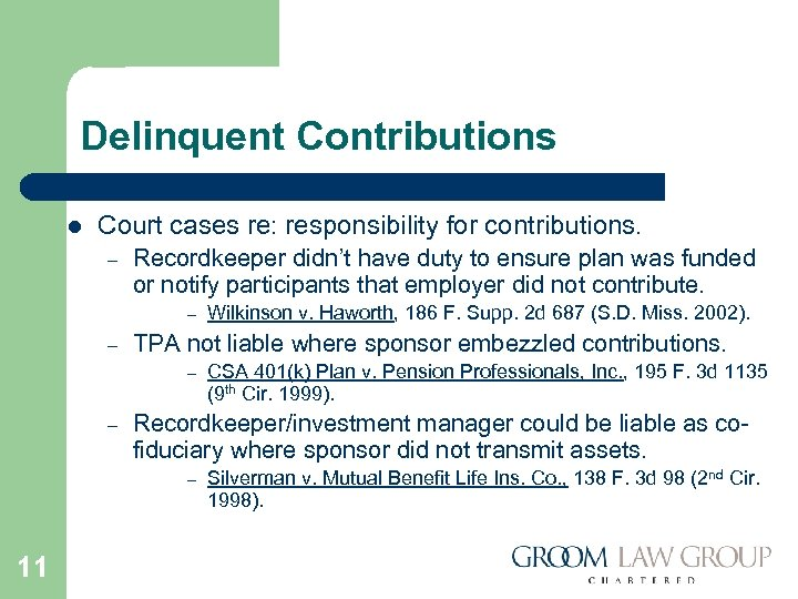 Delinquent Contributions l Court cases re: responsibility for contributions. – Recordkeeper didn't have duty