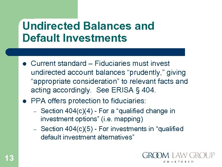 Undirected Balances and Default Investments l l Current standard – Fiduciaries must invest undirected