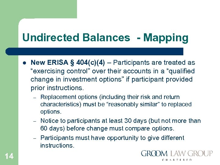 Undirected Balances - Mapping l New ERISA § 404(c)(4) – Participants are treated as