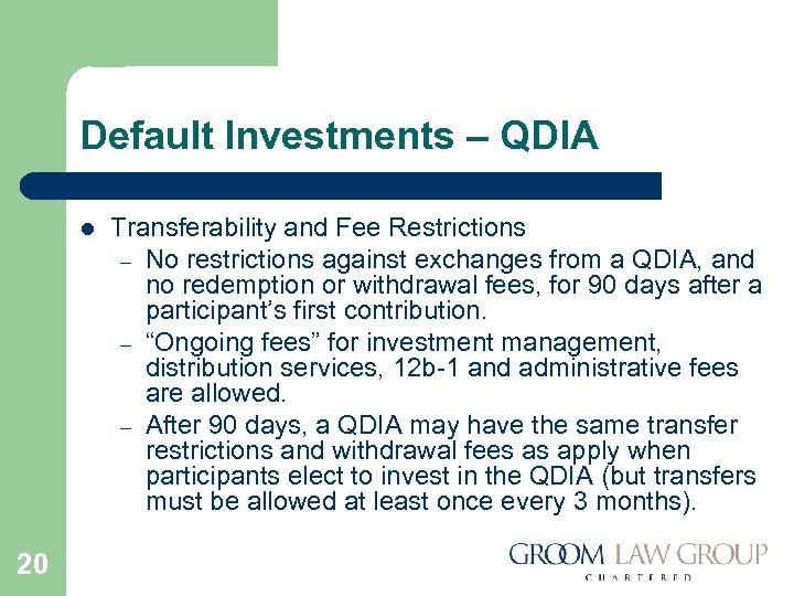 Default Investments – QDIA l 20 Transferability and Fee Restrictions – No restrictions against
