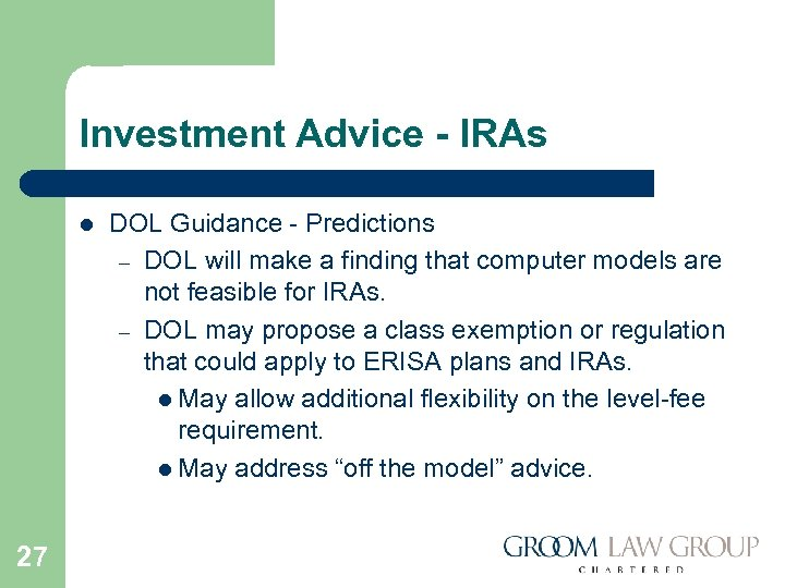 Investment Advice - IRAs l 27 DOL Guidance - Predictions – DOL will make