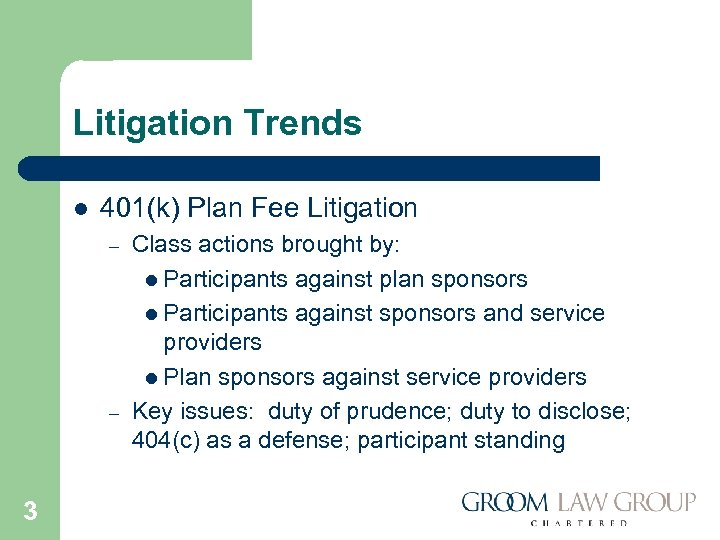 Litigation Trends l 401(k) Plan Fee Litigation – – 3 Class actions brought by: