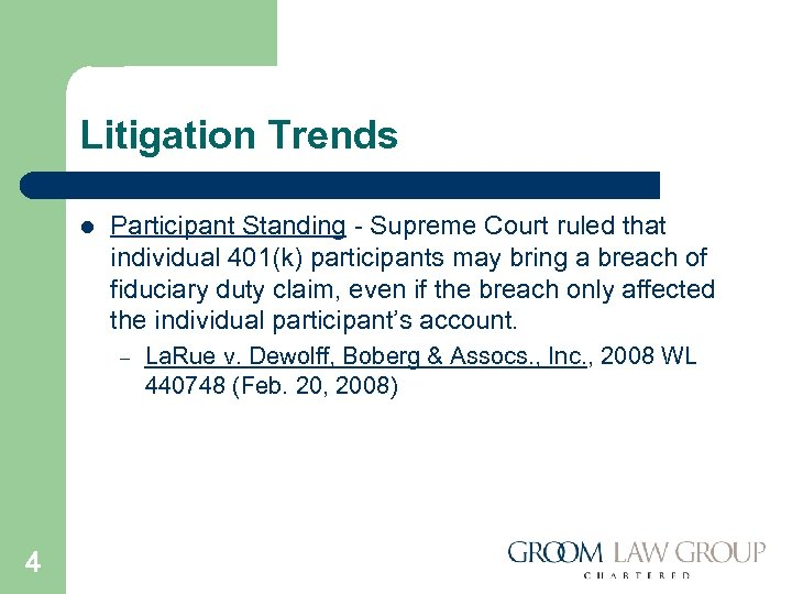 Litigation Trends l Participant Standing - Supreme Court ruled that individual 401(k) participants may