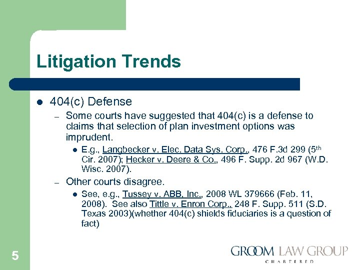 Litigation Trends l 404(c) Defense – Some courts have suggested that 404(c) is a