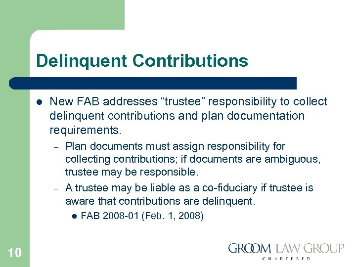 """Delinquent Contributions l New FAB addresses """"trustee"""" responsibility to collect delinquent contributions and plan"""