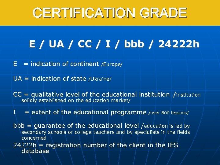 CERTIFICATION GRADE E / UA / CC / I / bbb / 24222 h