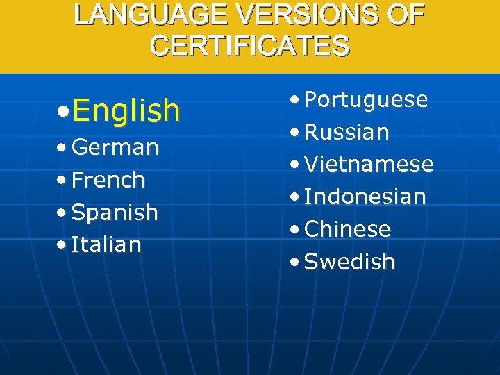LANGUAGE VERSIONS OF CERTIFICATES • English • German • French • Spanish • Italian