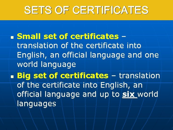 SETS OF CERTIFICATES Small set of certificates – translation of the certificate into English,