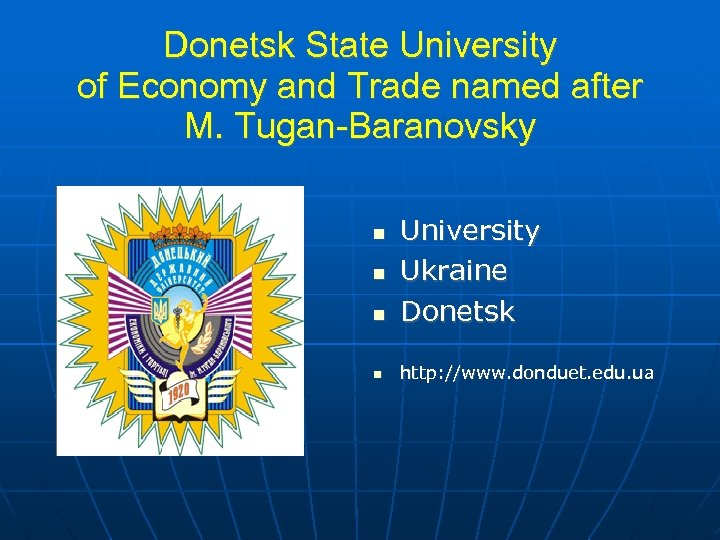 Donetsk State University of Economy and Trade named after M. Tugan-Baranovsky University Ukraine Donetsk