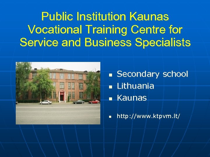 Public Institution Kaunas Vocational Training Centre for Service and Business Specialists Secondary school Lithuania