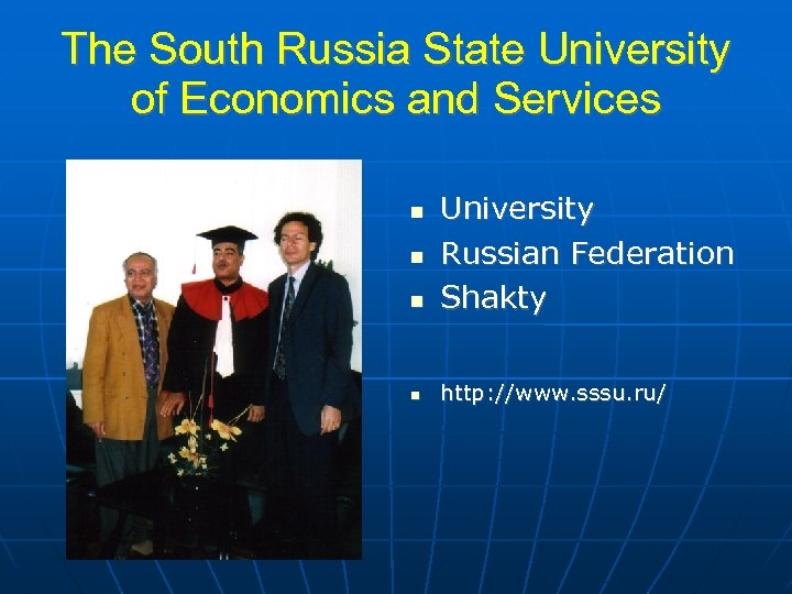 The South Russia State University of Economics and Services University Russian Federation Shakty http: