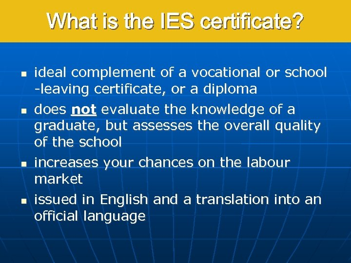 What is the IES certificate? ideal complement of a vocational or school -leaving certificate,