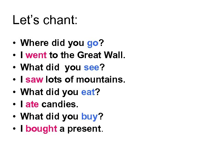 Let's chant: • • Where did you go? I went to the Great Wall.
