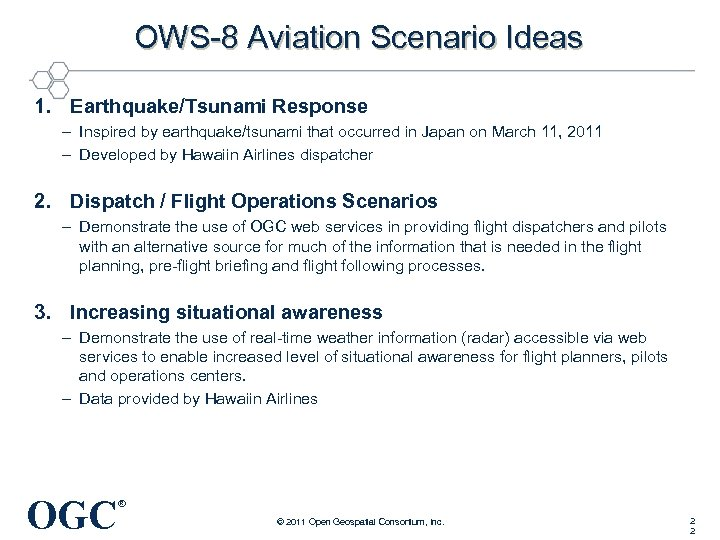 OWS-8 Aviation Scenario Ideas 1. Earthquake/Tsunami Response – Inspired by earthquake/tsunami that occurred in