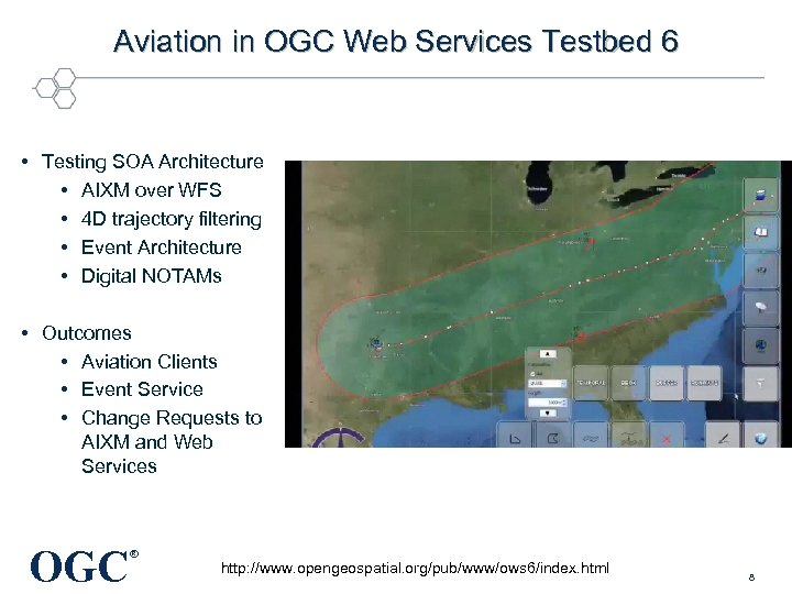 Aviation in OGC Web Services Testbed 6 • Testing SOA Architecture • AIXM over