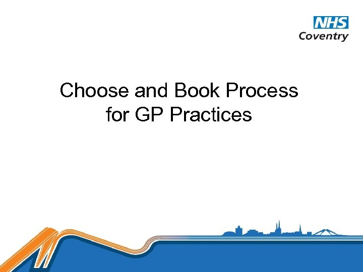 Choose and Book Process for GP Practices