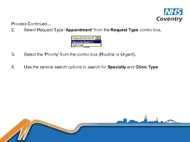 Process Continued… 2. Select Request Type 'Appointment' from the Request Type combo box. 3.