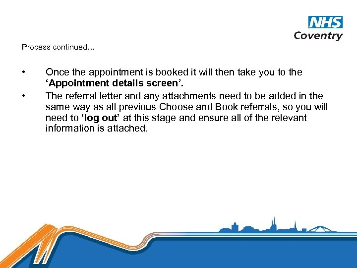 Process continued… • • Once the appointment is booked it will then take you