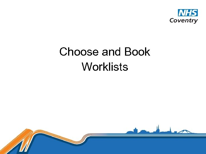 Choose and Book Worklists