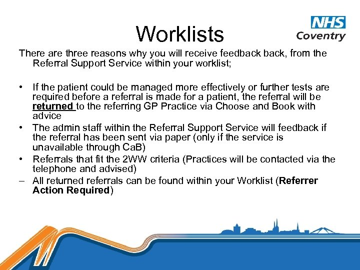 Worklists There are three reasons why you will receive feedback, from the Referral Support