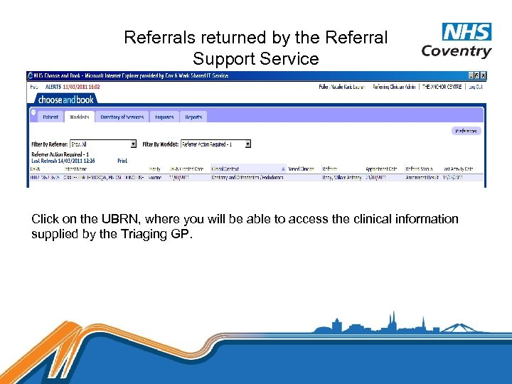 Referrals returned by the Referral Support Service Click on the UBRN, where you will