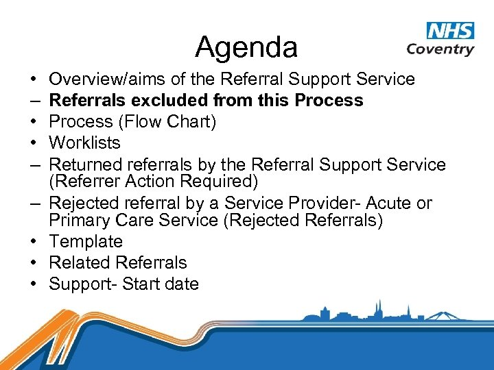 Agenda • – • • – – • • • Overview/aims of the Referral